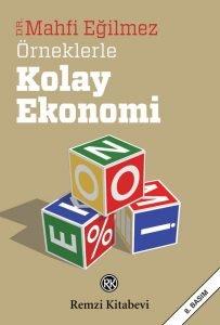 Örneklerle Kolay Ekonomi - Mahfi Eğilmez