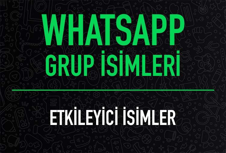 whatsapp etkileyici grup isimleri